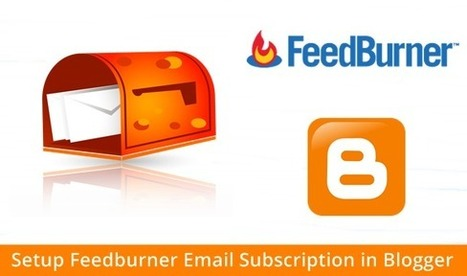 How To Setup Feedburner Email Subscription in Blogger | Blogger Yard | Blogger Tips and Tricks | Blogging Ideas | SEO Tips | Make Money | Scoop.it