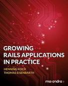 Growing Rails Applications in Practice - PDF Free Download - Fox eBook | benhmidan | Scoop.it