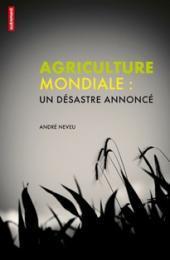 Agriculture mondiale : un désastre annoncé | Questions de développement ... | Scoop.it