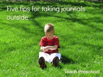 Five tips for taking preschool journals outside | Teach Preschool | Scoop.it