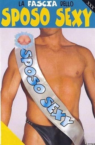 Fascia Sposo Sexy | I Migliori Scherzi e Gadget per Addii al Celibato e Nubilato | Scoop.it