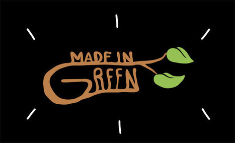 Made in Green | Clic France | Scoop.it