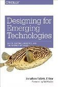 Designing for Emerging Technologies: UX for Genomics, Robotics, and the Internet of Things - PDF Free Download - Fox eBook | IT Books Free Share | Scoop.it