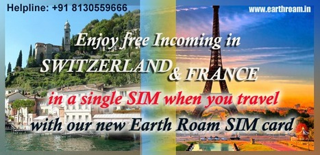 Travelling to Switzerland or France? | Buy Earth Roam International SIM Cards at Cheapest Rate. | Scoop.it