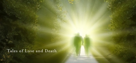 Tales of Love and Death - Passare.com Blog | End of Life Management | Scoop.it