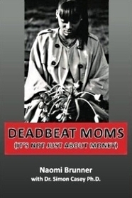 Deadbeat Moms - have a story? many do | Men's Health And What Ever | Scoop.it
