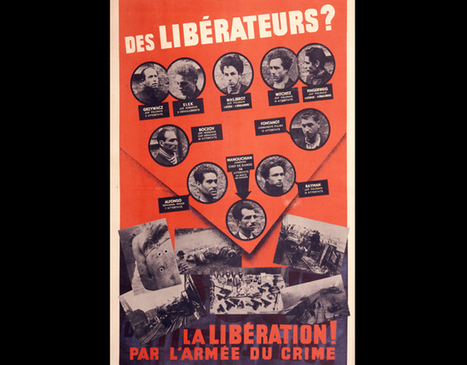 L'affiche rouge : Des libérateurs ? La libération par l'armée du crime - Musée de l'Armée | Histoire des arts Collège Pasteur | Scoop.it