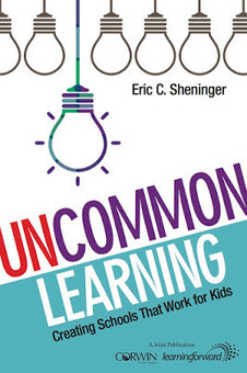 A Principal's Reflections: Uncommon Learning | Leadership to change our schools' cultures for the 21st Century | Scoop.it