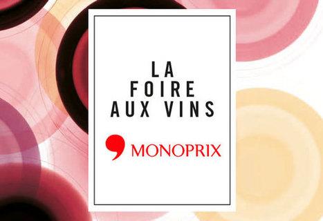 12 bouteilles pour la Foire aux Vins Monoprix | Gastronomie et plaisirs gourmands | Scoop.it