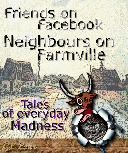 Friends on Facebook, Neighbours on Farmville – Tales of everyday madness | Get Down On The Farm With Facebook and FARMVILLE | Scoop.it