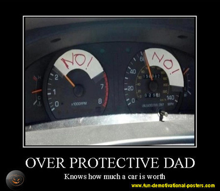 Demotivational poster: overprotective dad | fun demotivational posters | Demotivational posters | Scoop.it