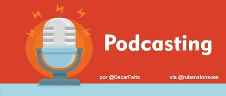 Podcasting - ¿Por qué crear un podcast? | Mi Posicionamiento Web | Scoop.it