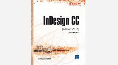 Livre InDesign CC (édition 2016) | 3D Library | Scoop.it