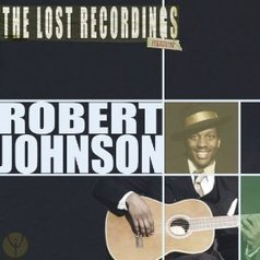 "Robert Johnson. ""The Lost Recordings"" 