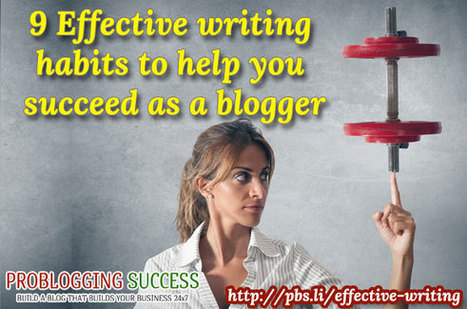 Effective writing: A skill that you absolutely need as a blogger | Problogging Tips | Scoop.it