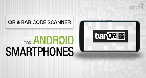 Agriya launches a QR and bar code scanner for Android smartphones - Agriya | Technology and Marketing | Scoop.it