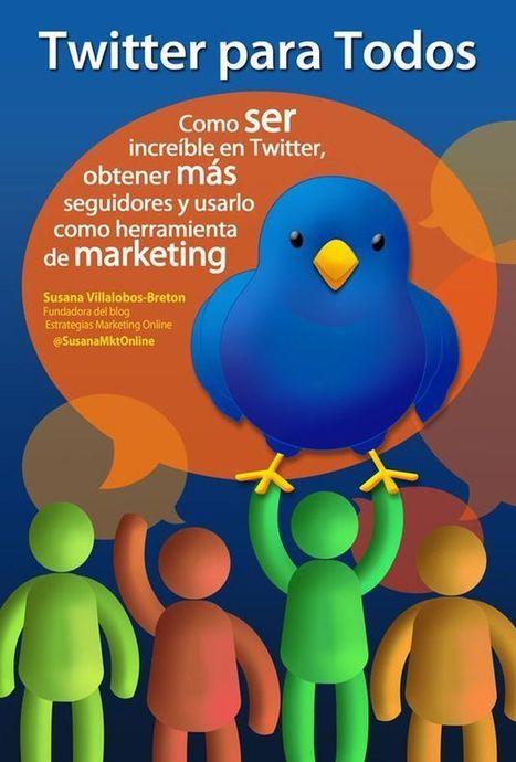 Twitter para Todos, eBook gratuito para mejorar tu participación en Twitter | Tecno_educativa | Scoop.it