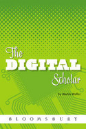 The Digital Scholar: How Technology Is Transforming Scholarly Practice : Bloomsbury Academic | Web 2.0 och högre utbildning | Scoop.it