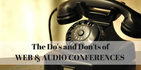 Useful Do's and Don'ts for Web and Audio Conferences | All about Telecom, Cloud Services and Internet Services | Scoop.it