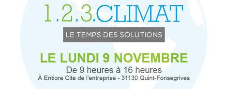 ToulÉco vous invite à la grande rencontre 123 Climat - le 9novembre à Entiore Toulouse | La lettre de Toulouse | Scoop.it
