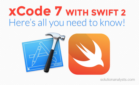 xCode 7 with Swift 2 - Here's All You Need To Know | Mobile Apps Development & Enterprise Solutions | Scoop.it