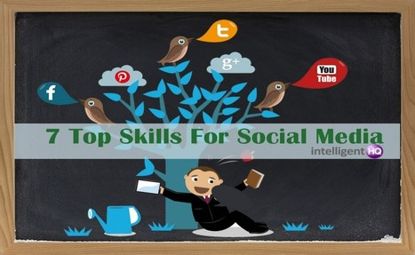 7 Top Skills for Social Media Excellence | Some, tiedonhaku, mediakasvatus yms. | Scoop.it