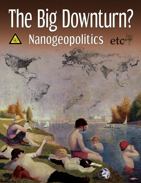New Report: The Big Downturn? Nanogeopolitics | Corporate Social Responsibility, CSR, Sustainability, SocioEconomic, Community | Scoop.it