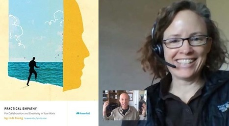 Practical Empathy: For Collaboration and Creativity in Your Work. Indi Young and Edwin Rutsch | Empathy in the Workplace | Scoop.it