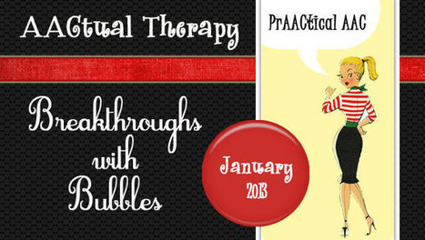 AACtual Therapy: Breakthroughs with Bubbles! | AAC & Language Intervention | Scoop.it
