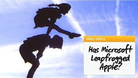 Innovation Excellence | Has Microsoft Leapfrogged Apple? | 21st Century EdTech | Scoop.it