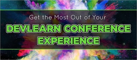 Get the Most Out of Your DevLearn Conference Experience - eLearning Brothers | eLearning Tips | Scoop.it