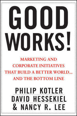 Good Works! Your practical guide to corporate good initiatives - Simon Mainwaring recommendation   SocialGood   Scoop.it