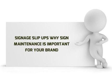 Signage Slip Ups Why Sign Maintenance is Important For Your Brand | KenKindtSignworld | Scoop.it