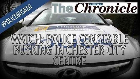 Watch video of Chester police officer 'busking' in city centre | ICTL Space - Level 7 - Outcome 2.3 | Scoop.it