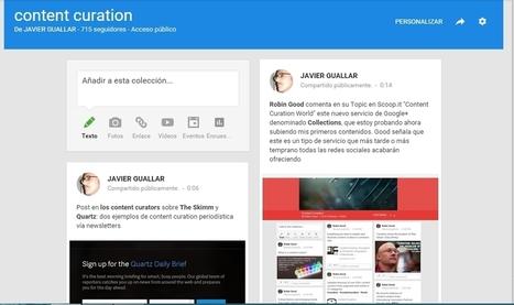Collections: content curation en Google+ | Los Content Curators | Cosas de loscontentcurators | Scoop.it
