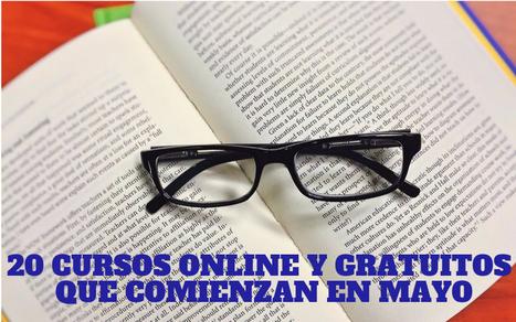 20 cursos gratuitos y online que comienzan en mayo   Educativas   Scoop.it