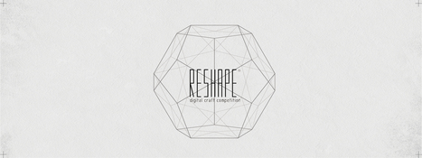 YOU Reshape | Digital Craft Competition | AL_TU research | Scoop.it