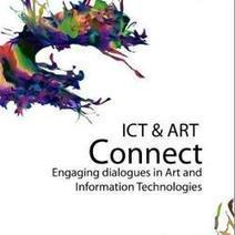 ICT and Art Connect: Engaging Dialogues in Art and Information Technology | The 21st Century | Scoop.it