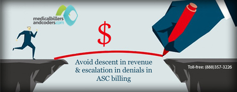 Avoid descent in revenue and escalation in denials in ASC billing | Medical Billing Services | Scoop.it
