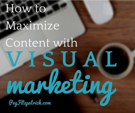 How to Maximize Content with Visual Marketing | Social Media in Manufacturing Today | Scoop.it
