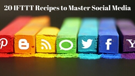 20 IFTTT Recipes To Master Social Media Marketing | Public Relations & Social Media Insight | Scoop.it
