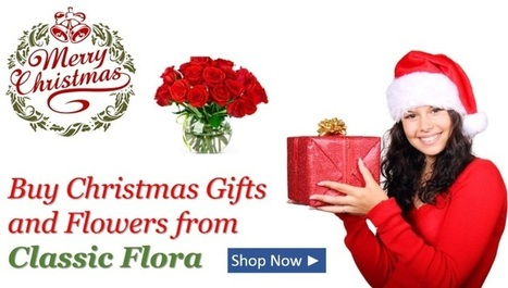 Send Christmas Flowers, Cakes and Gifts to India by Classic Flora   SEO   Scoop.it