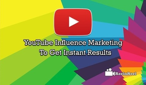 YouTube Influence Marketing to Get Instant Results | YouTube Marketing | Scoop.it