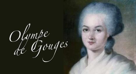 Olympe de Gouges : « Celle qui voulut politiquer », par Olivier Blanc (Le Monde diplomatique, novembre 2008)   Egalité fille-garçon au lycée   Scoop.it