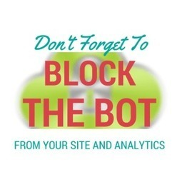 Block Known Spam Bots from Your Website and Analytics   What should you do online?   Scoop.it