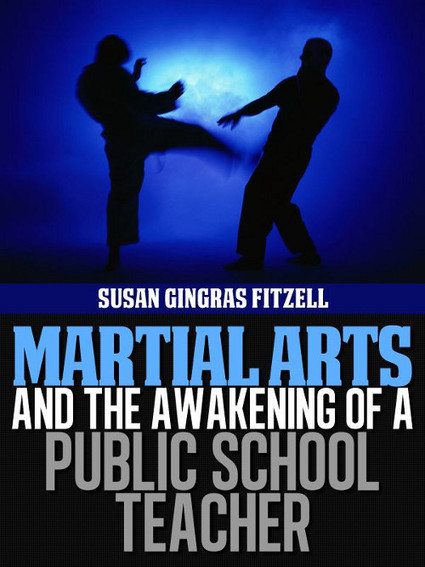 Martial Arts and the Awakening of a Public School Teacher   Cogent Catalyst Publications   Using Brain Power in Business   Scoop.it