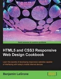 NEW Html5 and Css3 Responsive Web Design Cookbook by Benjamin Lagrone Paperback | HTML5 News | Scoop.it