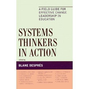 Systems Thinkers in Action: A Field Guide for Effective Change Leadership in Education (Leading Systemic School Imporvement): Blane Desprzs | Transformational Leadership | Scoop.it