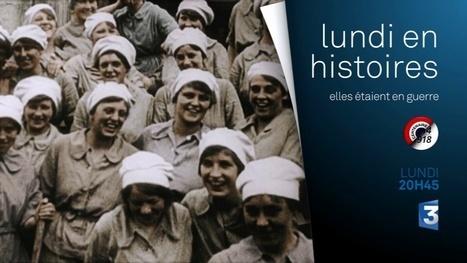 Elles étaient en guerre (France 3) : Marie Curie, Blanche Maupas et Louise Bettignies héroïnes   Centenaire de la Première Guerre Mondiale   Scoop.it