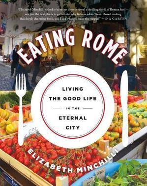 Eating Rome, Elizabeth Minchilli | Italian Summers by Lisa | Italian Inspiration | Scoop.it